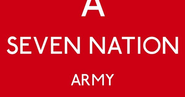 Seven Nation Army | The White Stripes | Pinterest | Seven ...
