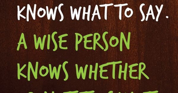 Wise Beyond Your Years Quotes: A Smart Person Knows What To Say, A Wise Person Knows