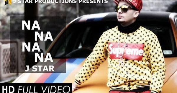Na Na Na Na J Star Full Official Video Latest Punjabi Song 2015 J Star Songs Bollywood Songs