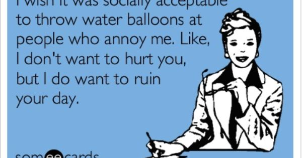 ☼ Water balloons at work would be awesome.