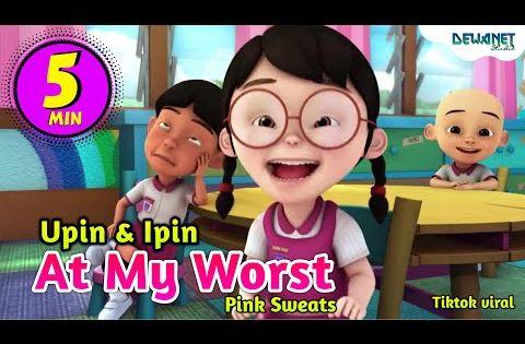 At My Worst Pink Sweats Versi Upin Ipin Feat Bear Band Dns Youtube Di 2021