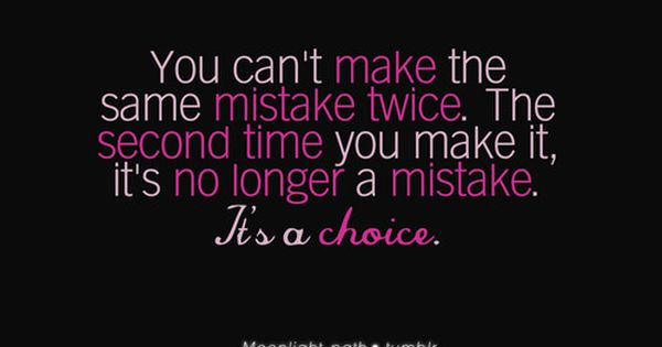 "Need to remember this when I try to justify ""mistakes"""