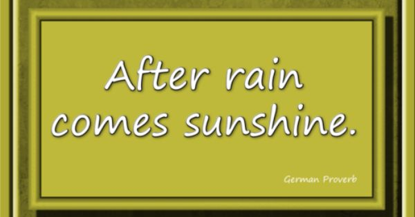 After Rain Comes Sunshine Quote