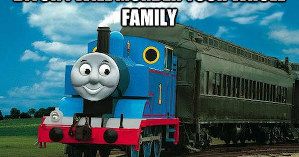 24 Of The Funniest Things The Internet Has Ever Done With Thomas The Tank Engine Thomas The Train Thomas The Tank Engine Training Meme