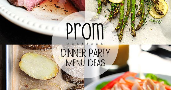 Prom Dinner Party Menu Ideas | Home | Dinners & Parties ...