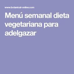 menu semanario dieta vegetariana para adelgazar