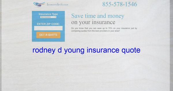 Rodney D Young Insurance Quote Life Insurance Quotes Home