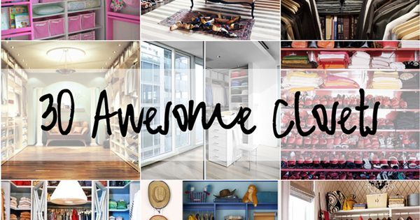 30 amazing closets. Someday you will have an awesome closet.