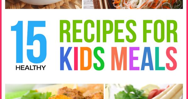 Top 15 Healthy Recipes For Kids 39 Meals Kid Check And