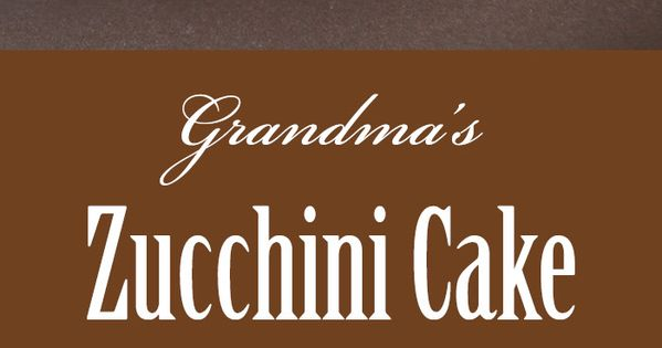 Grandma's Zucchini Cake   Recipe   Zucchini Cake, Sheet Cakes and ...