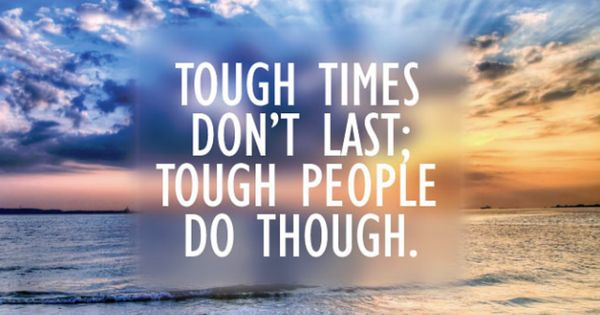 hang in there tough times will pass inspiration from