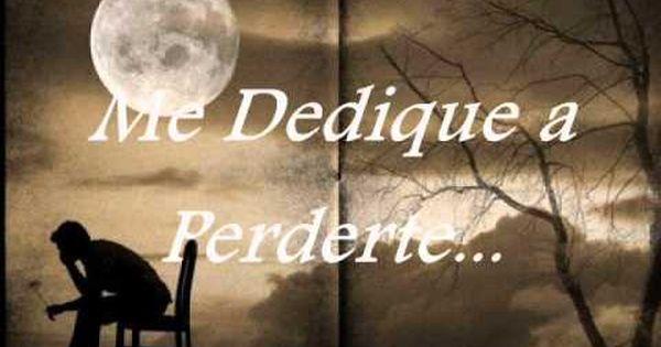 Me Dedique A Perderte Alejandro Fernandez Letra Youtube Pierdete Alejandro Fernandez Letras