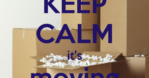 KEEP CALM it's moving day | keep calm quotes | Pinterest ...