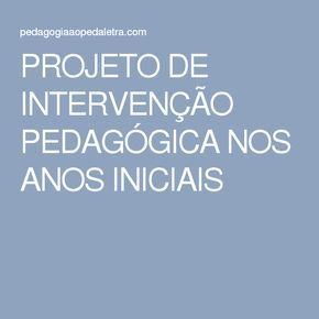 Projeto De Intervencao Pedagogica Nos Anos Iniciais Projeto De
