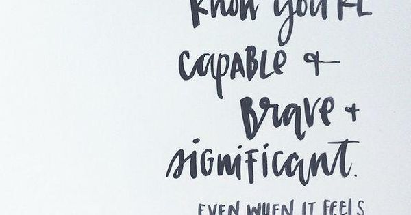 I hope you know you're capable and brave and significant // Quotes that will inspire you to become the best version of you