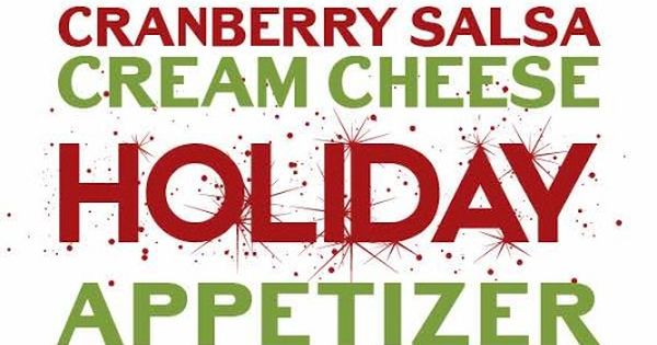 Cranberry Salsa Cream Cheese Holiday Appetizer | Cranberry ...
