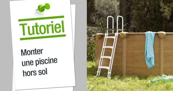 Comment monter une piscine hors sol leroy merlin for Monter une piscine en bois