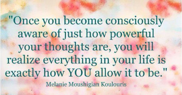 Let Your light Shine! Your thoughts are Powerful. http://ChristinaMarita.com Consciousness awareness Inspiration