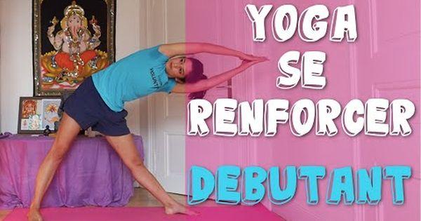 cours de yoga d butant pour le renforcement musculaire youtube exercices postures relaxantes. Black Bedroom Furniture Sets. Home Design Ideas