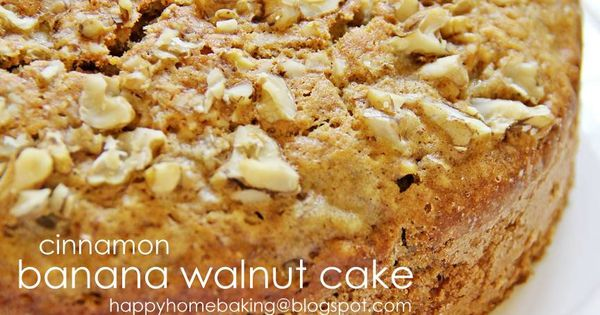 Banana Walnut Cake Recipe Joy Of Baking: Cinnamon Banana Walnut Cake From Happy Home Baking