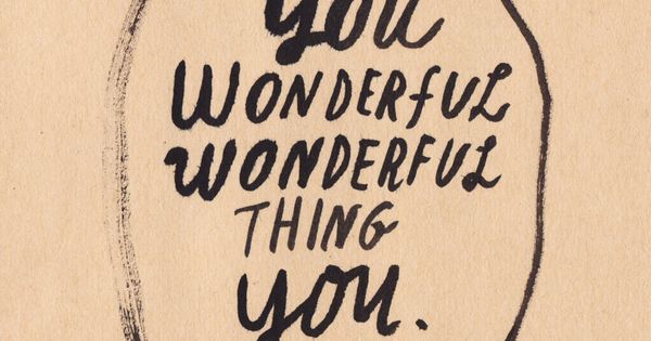 You Are Wonderful. quotes