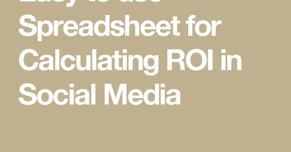 Easy to use Spreadsheet for Calculating ROI in Social Media - roi spreadsheet