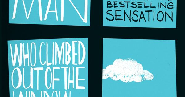 15 Books To Get Hopelessly Wonderfully Lost In 100 Year Old Man