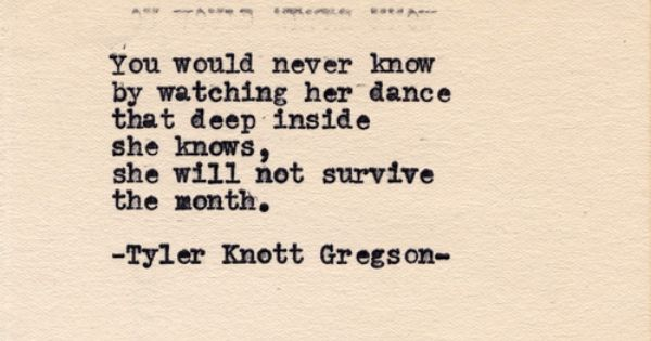 Typewriter Series 443 by Tyler Knott Gregson How many times do we feel