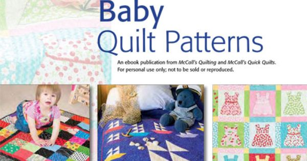 Baby Quilt Patterns Mccalls : FREE BABY QUILT PATTERNS from McCall s Quilting. Instant eBook download with 3 fun baby quilt ...