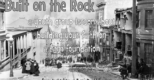 Look to Him and be Radiant: Built on the Rock: Youth Group ...