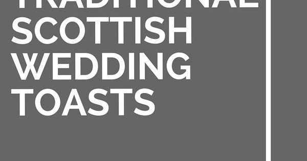 12 Traditional Scottish Wedding Toasts Wedding My