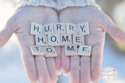 hurry home my love