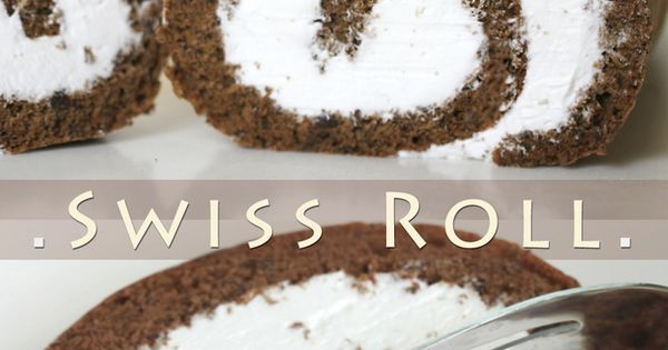 White Cake Jelly Roll Recipe: Chocolate Swiss Roll – Jelly Roll – Sponge Cake