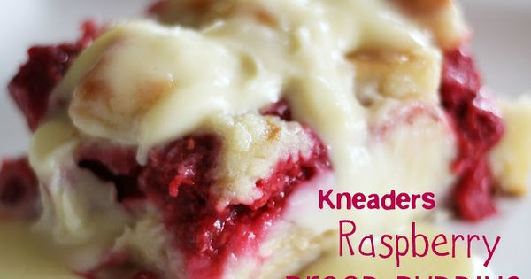 Copy-Cat Kneaders Raspberry Bread Pudding | Desserts BreadPudding CopyCat Fruit Spring Summer
