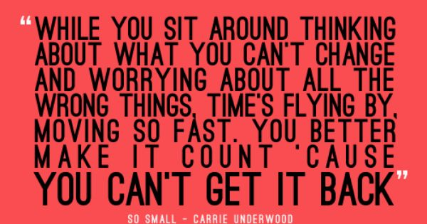 So Small by Carrie Underwood. Country music. Song lyrics