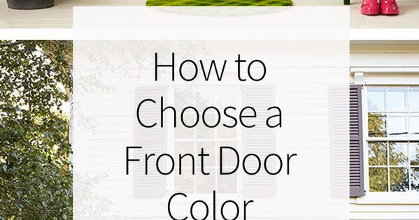 How to choose a front door color paint colors home - How to pick paint colors ...