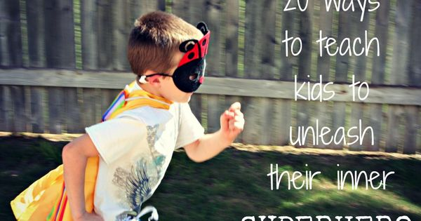 superheroes stuff ideas | 20 Ways to unleash your child's inner superhero
