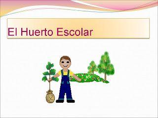 Huerto Escolar Power Point Huertos Escolares Huerto Huerta Escolar