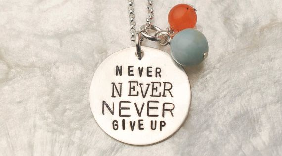 never never never give up necklace inspirational jewelry