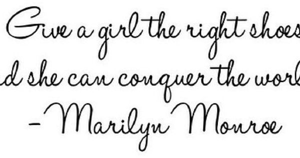 Marilyn Monroe Quote Give A Girl The Right Pair by WilsonGraphics, $30.00