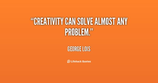 Pinterest Quotes About Creativity: Creative Problem Solving Quotes Quotes