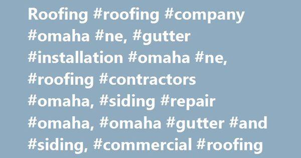 Roofing Contractors Company Omaha NE, Commercial Roofing #roofing #company # Omaha #ne, #gutter #installation #omaha #ne, #roofing #contractors #omau2026