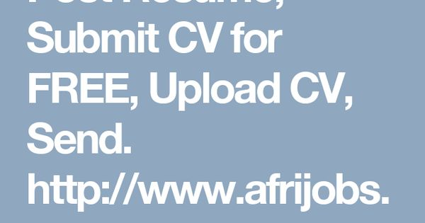 Post Resume, Submit CV for FREE, Upload CV, Send    www - submit resume