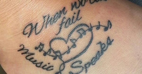 when words fail music speaks foot tattoo love the saying tattoos pinterest colors. Black Bedroom Furniture Sets. Home Design Ideas
