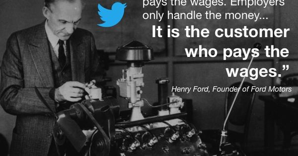 Harry Ford Founder Of Ford Motors Customerservice Quotes Customer Service Quotes