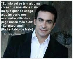 Resultado De Imagem Para Frases Do Padre Fabio De Melo Com