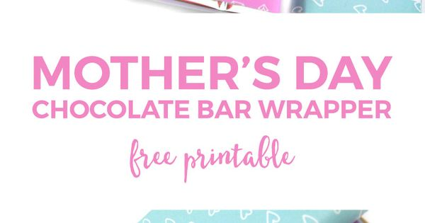 free printable mothers day candy bar wrappers chocolate bar wrappers and bar wrappers. Black Bedroom Furniture Sets. Home Design Ideas