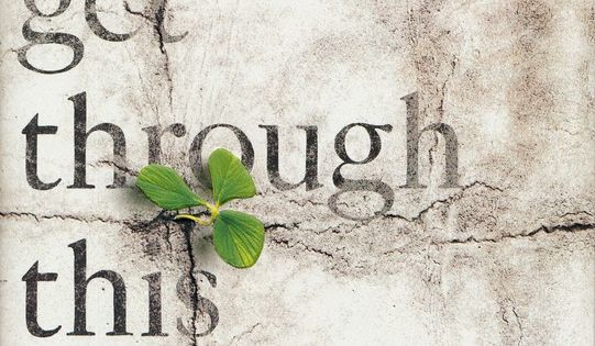 You'll Get Through This: Hope And Help For Your Turbulent