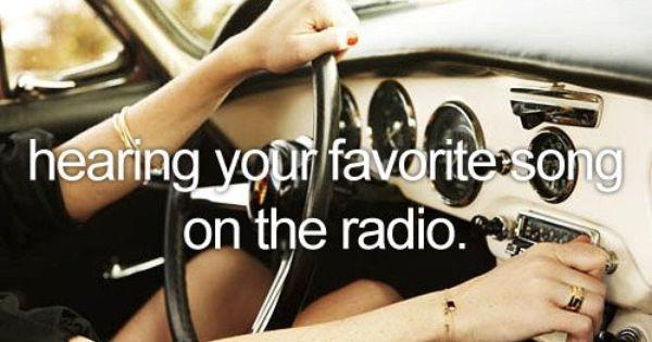 favorite songs on the radio... :)