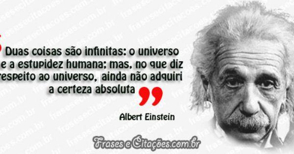 Quando A Ignorância Fala A Inteligência Não Dá Palpite: Frase-albert-einstein-estupidez-humana-e-infinita.jpg 600